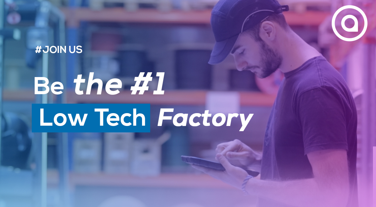 Be the first low tech factory !